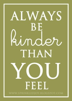 Always Kinder Than